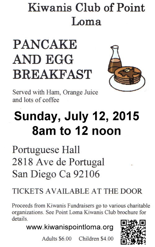 Kiwanis Club of Point Loma Pancake & Egg Breakfast Sunday, July 12, 8am to noon, Portuguese Hall
