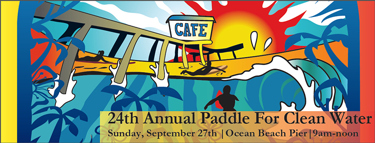 24th Annual Paddle for Clean Water, Sunday, September 27th, Ocean Beach Pier, 9am-noon