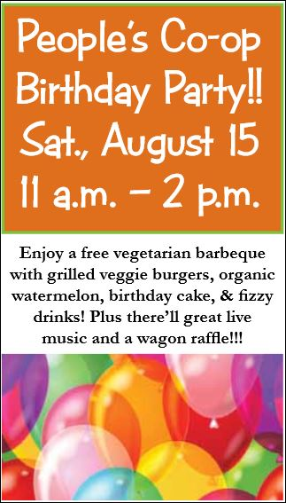 People's Co-Op Birthday Party Saturday, August 15, 11am-2pm: free food and entertainment